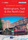 Nottingham, York & the North East (Collins/Nicholson Waterways Guides, Book 6)