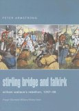 Stirling Bridge and Falkirk 1297-1298: William Wallace's Rebellion (Praeger Illustrated Military History S.)