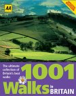 AA 1001 Walks in Britain: The Ultimate Collection of Britain's Best Walks
