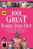 AA 1001 Great Family Days Out: Britain