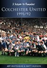 A Season to Remember: Colchester United FC 1991/92