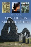 The Guide to Mysterious Aberdeenshire [Paperback]