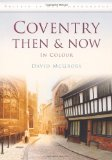 Coventry: Then and Now (Britain in Old Photographs)