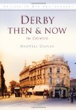 Derby Then & Now (Britain in Old Photographs (History Press))
