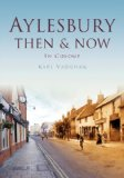 Aylesbury Then & Now (Then & Now (History Press))