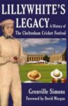 Lillywhite's Legacy: A History of the Cheltenham Cricket Festival
