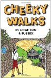 Cheeky Walks in Brighton & Sussex (Cheeky Guides)
