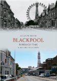 Blackpool Through Time: A Second Selection