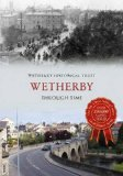 Wetherby: Through Time