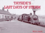 Tayside's Last Days of Steam