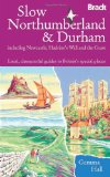 Slow Northumberland & Durham: Including Newcastle, Hadrian's Wall and the Coast (Bradt Travel Guides (Slow Guides))