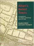 Alban's Buried Towns: An Assessment of St. Albans' Archaeology Up to AD 1600