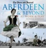 Aberdeen and Beyond: At Work and Play