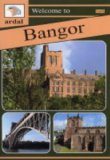 Welcome to Bangor (Ardal Guides)