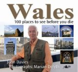 Wales: 100 Places to See Before You Die