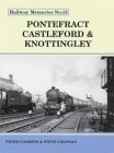 Pontefract, Castleford and Knottingley (Railway Memories S.)
