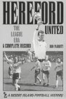 Hereford United: The League Era - A Complete Record (Desert Island Football Histories S.)