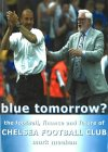 Blue Tomorrow Chelsea FC: The Football, Finance and Future of Chelsea Football Club