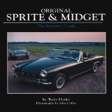 Original Sprite and Midget: The Restorer's Guide to All Austin-Healey and MG Models, 1958-79