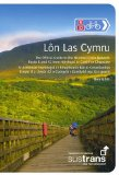 Lon Las Cymru: The Official Guide to the National Cycle Network Route 8 and 42 from Holyhead to Cardiff or Chepstow