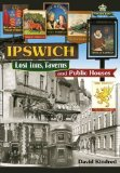 Ipswich: Lost Inns, Taverns and Public Houses