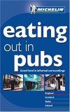 Eating Out in Pubs: Good Food in Informal Surroundings (Michelin Annual Guides)